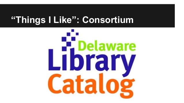 """Things I Like"": Consortium"