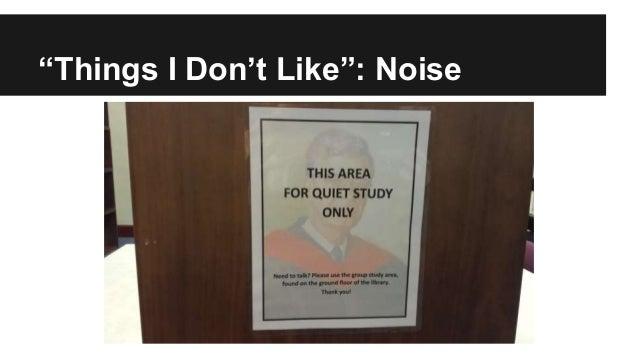 """Things I Don't Like"": Noise"