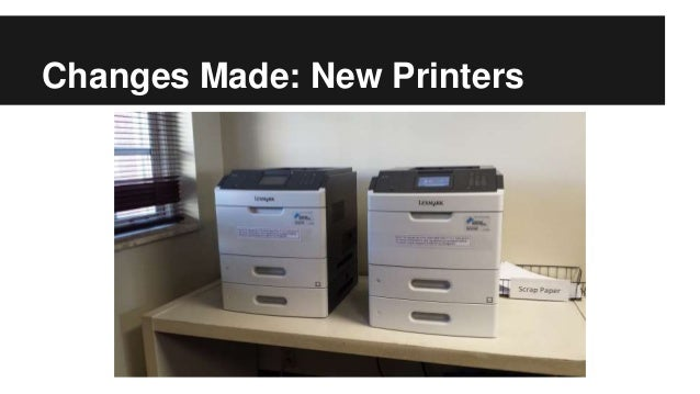 Changes Made: New Printers