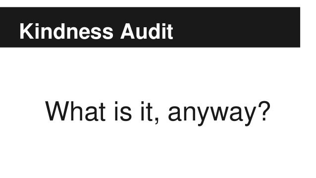 Kindness Audit What is it, anyway?