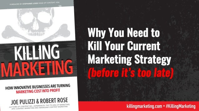 Why You Need to Kill Your Current Marketing Strategy (before it's too late)