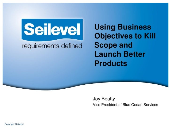 Using Business                     Objectives to Kill                     Scope and                     Launch Better     ...