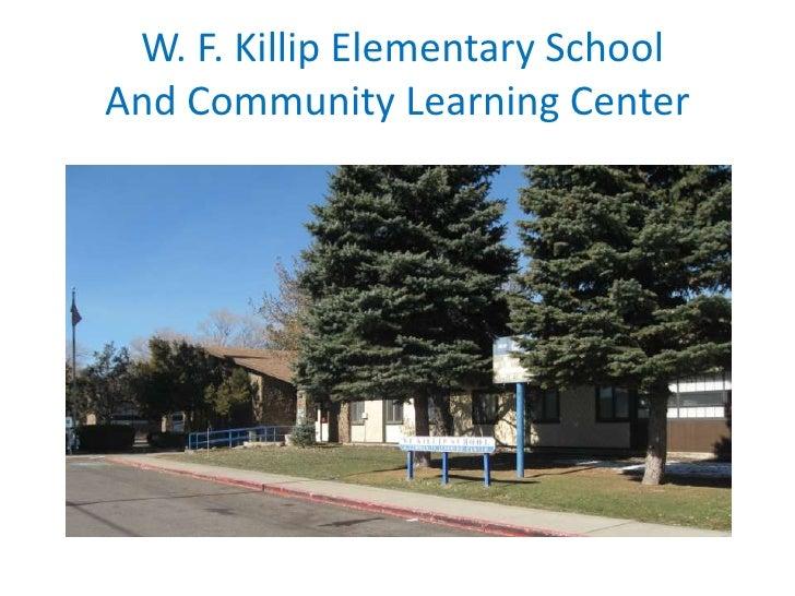 W. F. Killip Elementary SchoolAnd Community Learning Center<br />