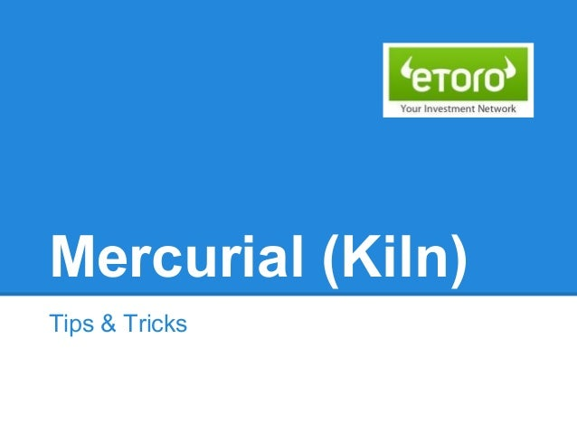 Mercurial (Kiln)Tips & Tricks