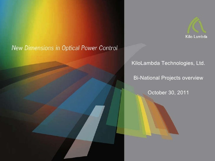 KiloLambda Technologies, Ltd. Bi-National Projects overview October 30, 2011 -  Company Confidential  -