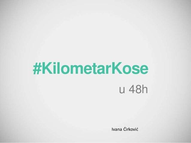#KilometarKose u 48h Ivana Ćirković
