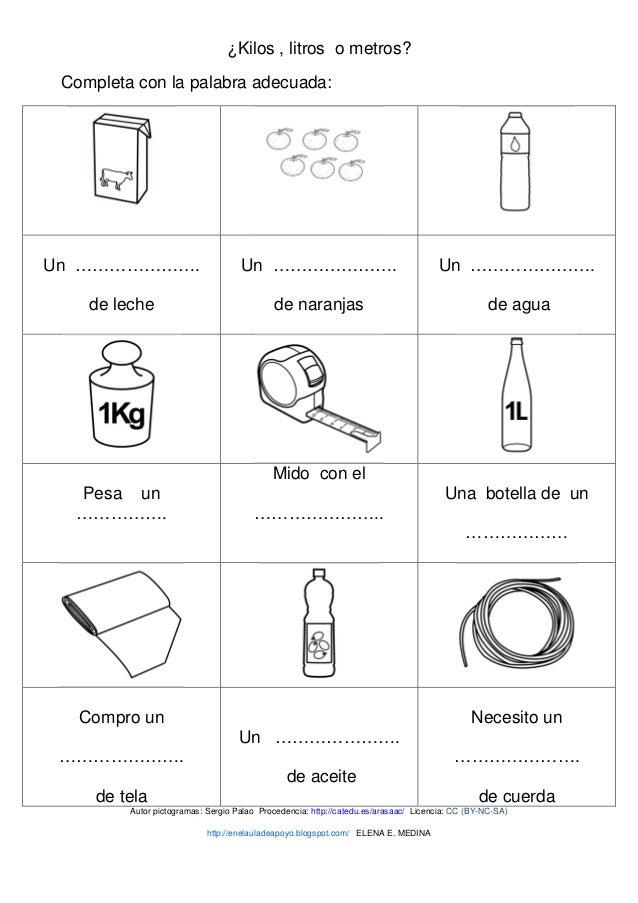 ¿Kilos , litros o metros? Completa con la palabra adecuada: Un …………………. de leche Un …………………. de naranjas Un …………………. de ag...