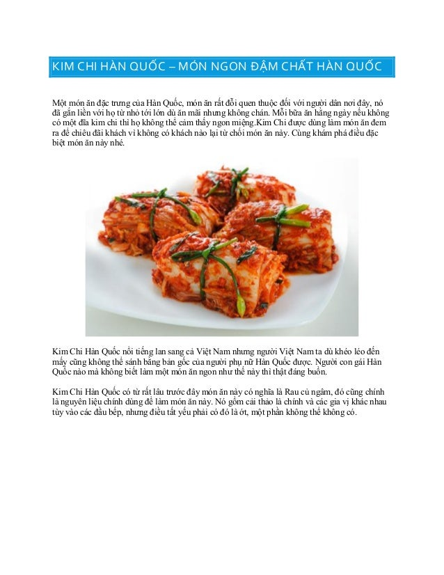 KIM CHI HÀN QUỐC – MÓN NGON ĐẬM CHẤT HÀN QUỐC Một món ăn đặc trưng của Hàn Quốc, món ăn rất đỗi quen thuộc đối với người d...