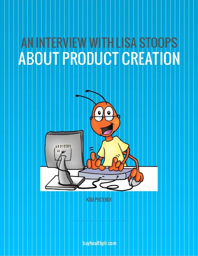 AN INTERVIEW WITH LISA STOOPS ABOUT PRODUCT CREATION KIM PHOENIX buyhealthplr.com