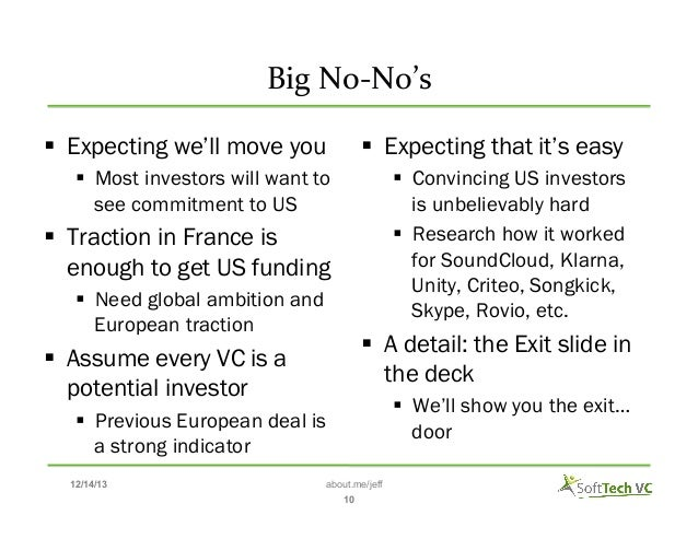 Big  No-‐No's    § Expecting we'll move you  § Expecting that it's easy  § Most investors will want to see comm...