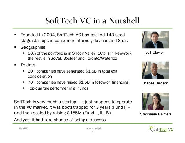 SoftTech  VC  in  a  Nutshell    § Founded in 2004, SoftTech VC has backed 143 seed stage startups in consumer...