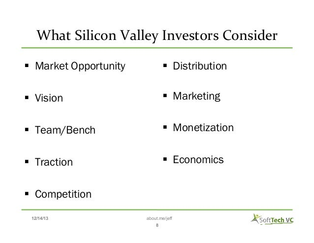 What  Silicon  Valley  Investors  Consider    § Market Opportunity  § Distribution  § Vision  § Marketin...