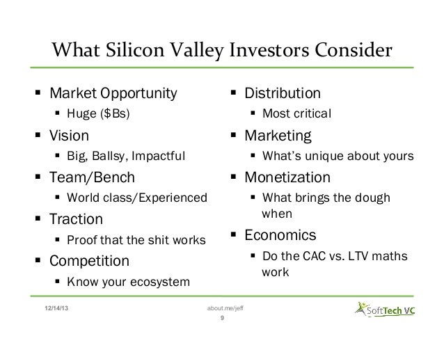 What  Silicon  Valley  Investors  Consider    § Market Opportunity  § Distribution  § Huge ($Bs)  § Most...