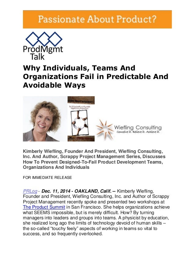 Why Individuals, Teams And Organizations Fail in Predictable And Avoidable Ways  Kimberly Wiefling, Founder And President,...