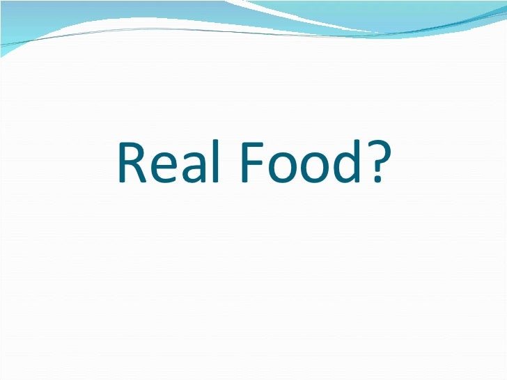 Real Food?