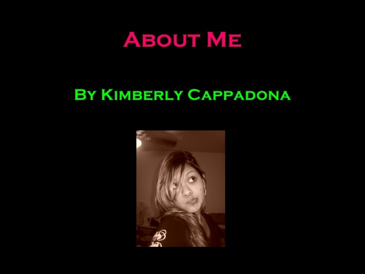 About Me By Kimberly   Cappadona