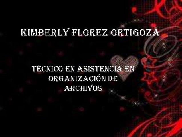 Kimberly Florez ortigoza Técnico en ASISTENCIA EN ORGANIZACIÓN DE ARCHIVOS