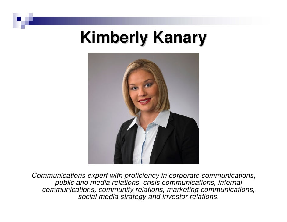 Kimberly Kanary     Communications expert with proficiency in corporate communications,      public and media relations, c...