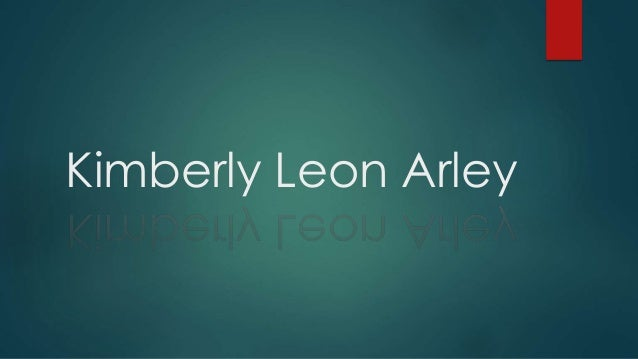 Kimberly Leon Arley