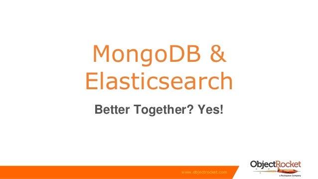 Exploring MongoDB & Elasticsearch: Better Together