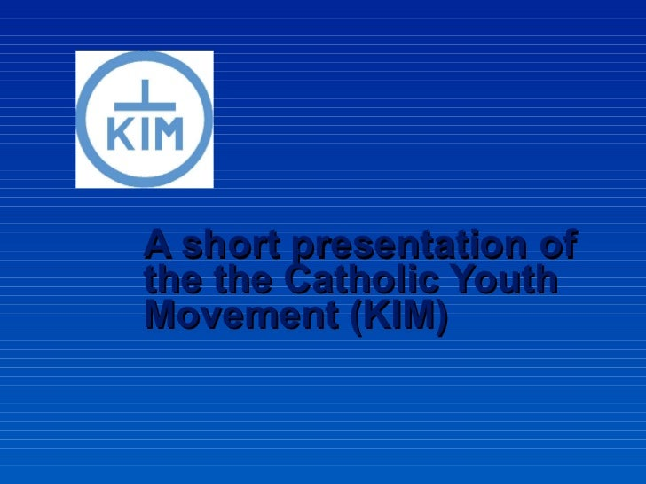 A short presentation of the the Catholic Youth Movement (KIM)