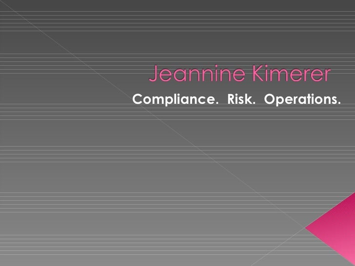 Compliance.  Risk.  Operations.
