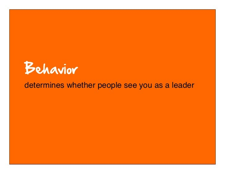 determines whether people see you as a leader        © 2010-2011 Kim Goodwin