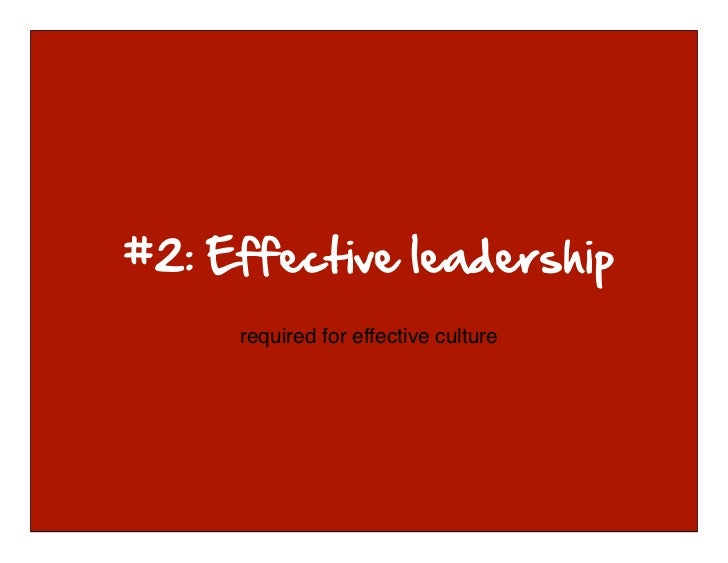 required for effective culture© 2010-2011 Kim Goodwin