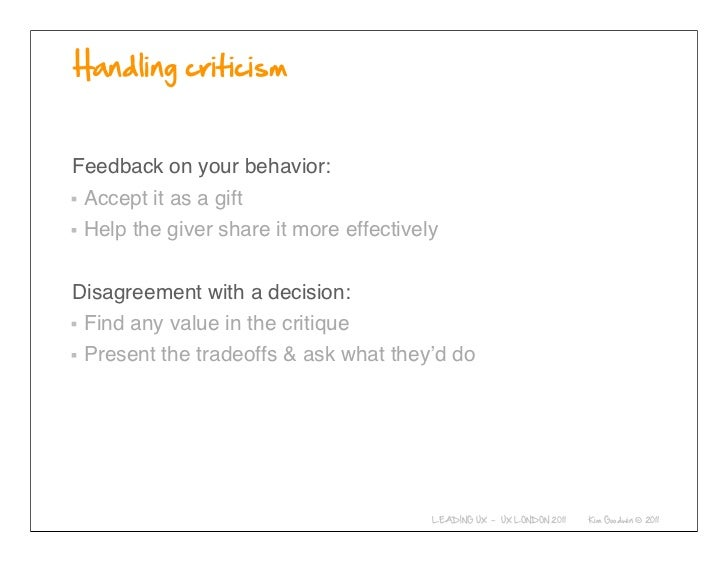 Feedback on your behavior: Accept it as a gift Help the giver share it more effectivelyDisagreement with a decision: Find ...