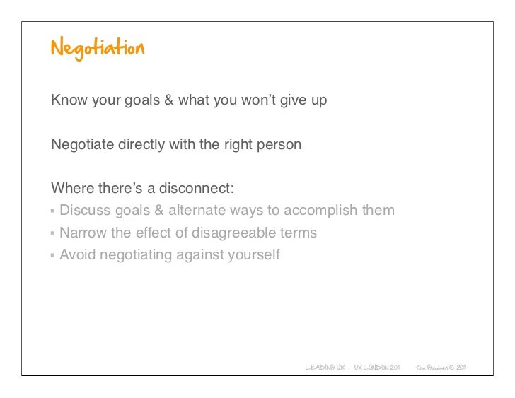 Know your goals & what you won't give upNegotiate directly with the right personWhere there's a disconnect: Discuss goals ...