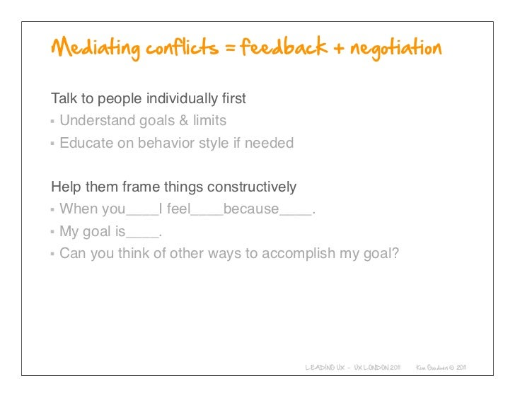 Talk to people individually first Understand goals & limits Educate on behavior style if neededHelp them frame things const...