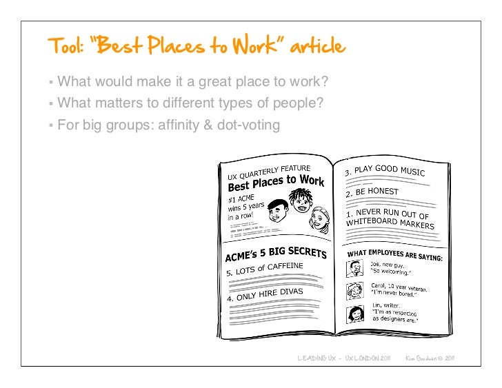 What would make it a great place to work?What matters to different types of people?For big groups: affinity & dot-voting   ...