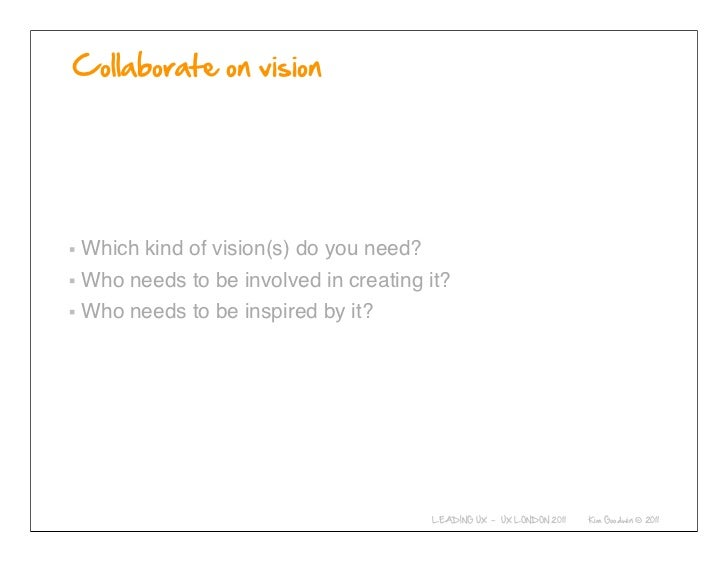 Which kind of vision(s) do you need?Who needs to be involved in creating it?Who needs to be inspired by it?          © 201...