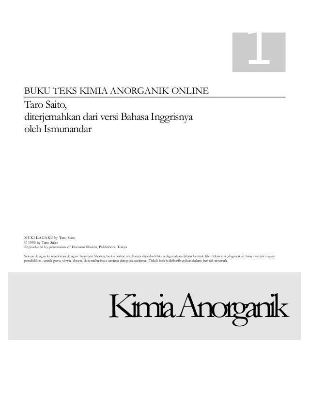 1 BUKU TEKS KIMIA ANORGANIK ONLINE  Taro Saito, diterjemahkan dari versi Bahasa Inggrisnya oleh Ismunandar  MUKI KAGAKU by...