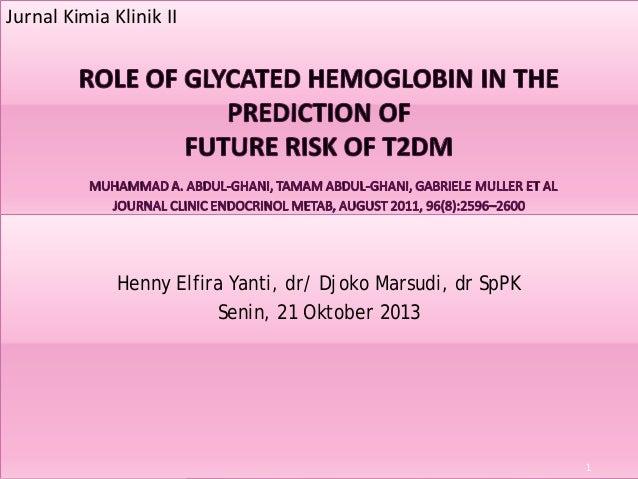 Jurnal Kimia Klinik II  Henny Elfira Yanti, dr/ Djoko Marsudi, dr SpPK Senin, 21 Oktober 2013  1