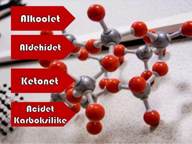 Kimia organike  Studim i komponimeve të  karbonit  Mbi 10 milionë  komponimet janë  identifikuar  Elementet perberes te...
