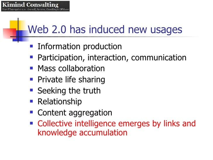 Web 2.0 has induced new usages <ul><li>Information production </li></ul><ul><li>Participation, interaction, communication ...