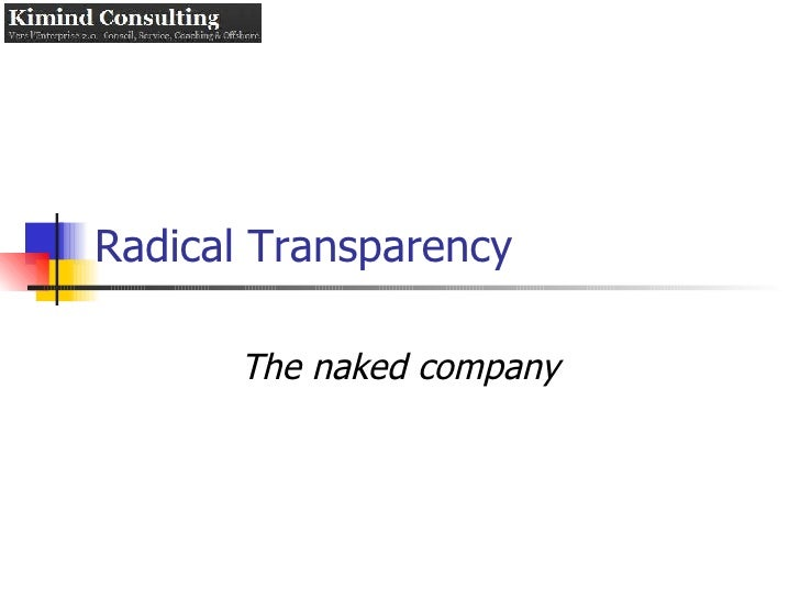 Radical Transparency The naked company