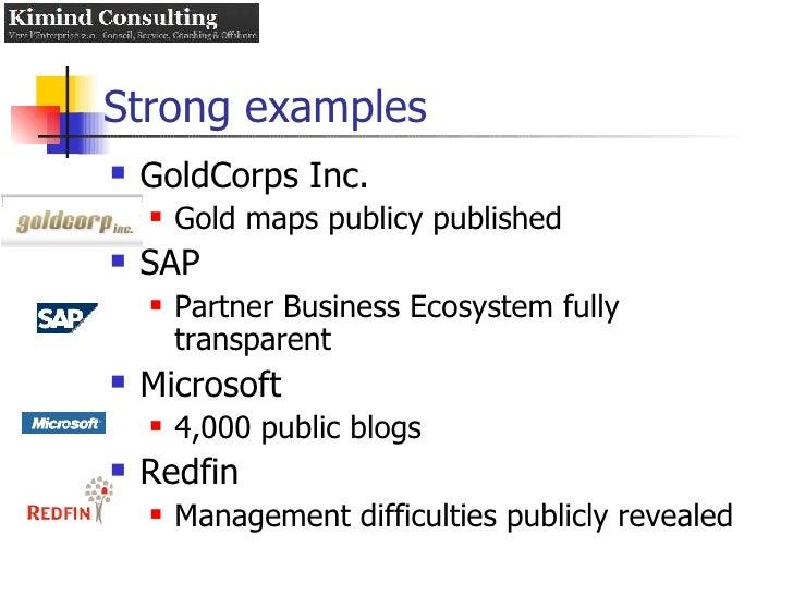 Strong examples <ul><li>GoldCorps Inc. </li></ul><ul><ul><li>Gold maps publicy published </li></ul></ul><ul><li>SAP </li><...