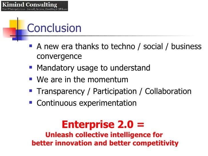 Conclusion <ul><li>A new era thanks to techno / social / business convergence </li></ul><ul><li>Mandatory usage to underst...