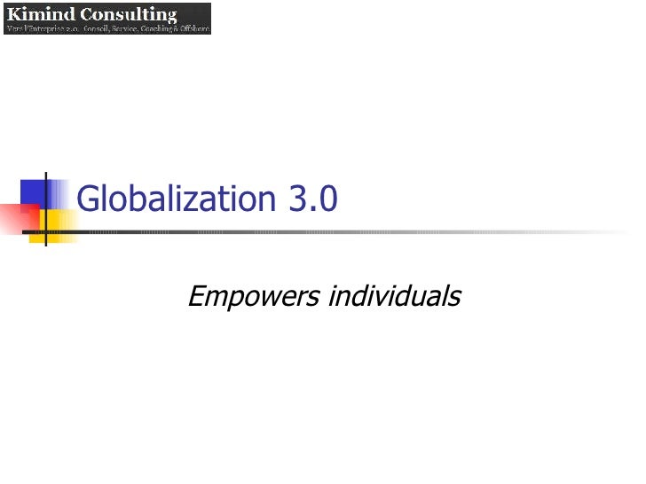 Globalization 3.0 Empowers individuals