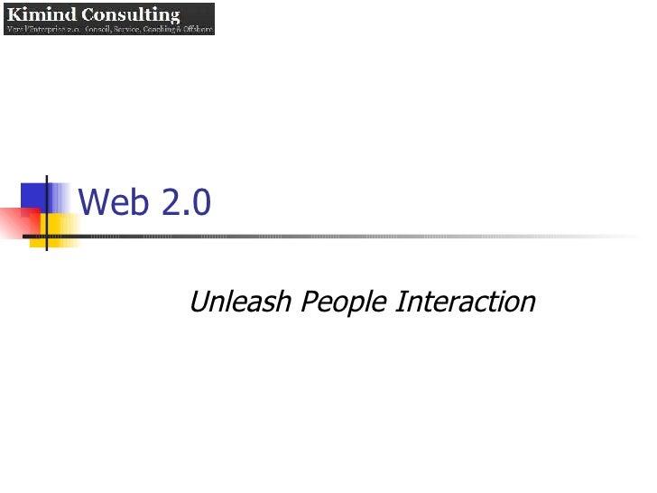 Web 2.0 Unleash People Interaction