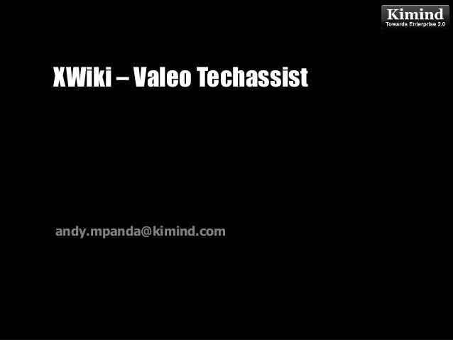 Kimind ConsultingKimind Consulting Kimind Consulting XWiki – Valeo Techassist Andy Mpanda KIMIND CONSULTING andy.mpanda@ki...
