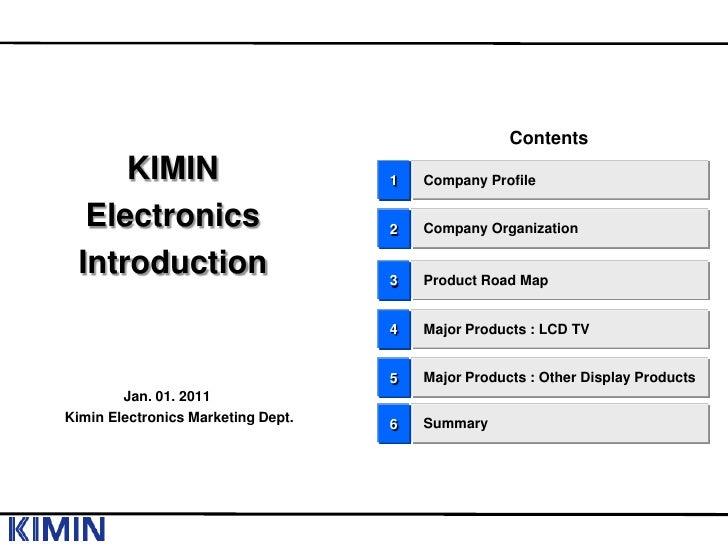 Contents      KIMIN                          1   Company Profile    Electronics                       2   Company Organiza...