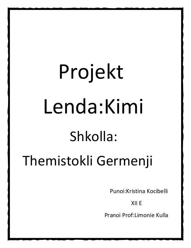 Projekt Lenda:Kimi Shkolla: Themistokli Germenji Punoi:Kristina Kocibelli XII E Pranoi Prof:Limonie Kulla