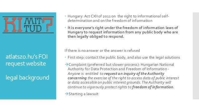 atlatszo.hu's FOI request website legal background  Hungary: Act CXII of 2011 on the right to informational self- determi...