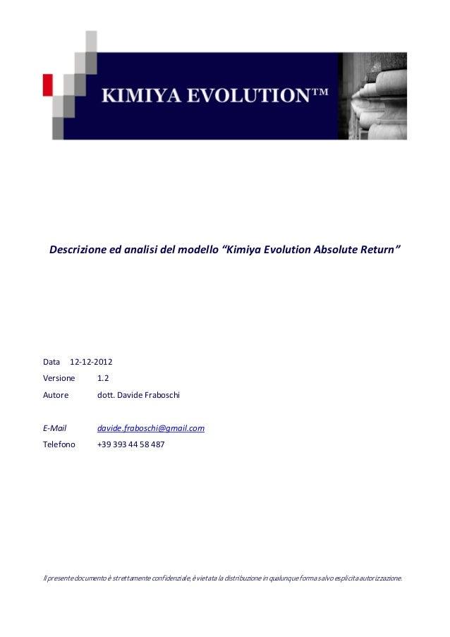 """Descrizione ed analisi del modello """"Kimiya Evolution Absolute Return""""Data     12-12-2012Versione           1.2Autore      ..."""