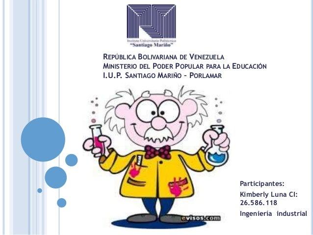 REPÚBLICA BOLIVARIANA DE VENEZUELA MINISTERIO DEL PODER POPULAR PARA LA EDUCACIÓN I.U.P. SANTIAGO MARIÑO – PORLAMAR Partic...