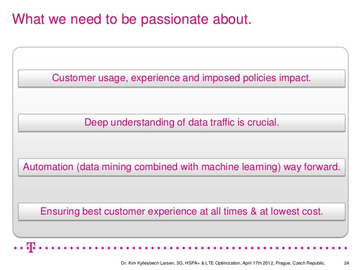 What we need to be passionate about.       Customer usage, experience and imposed policies impact.              Deep under...