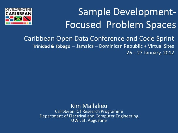 Sample Development-                 Focused Problem SpacesCaribbean Open Data Conference and Code Sprint  Trinidad & Tobag...